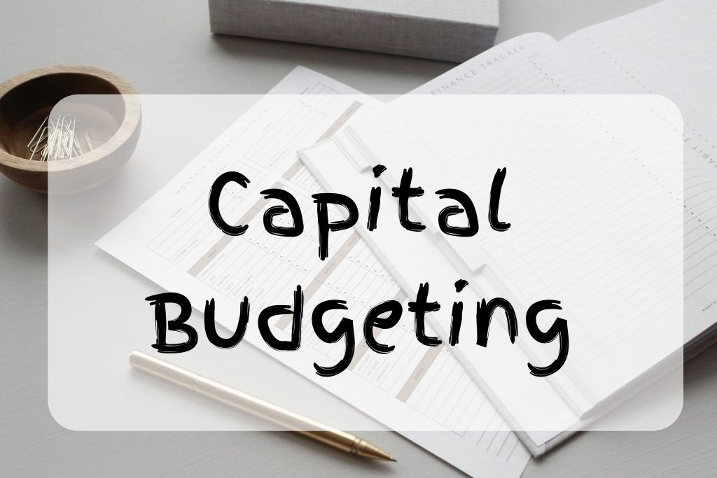 What is Capital Budgeting? | Importance of Capital Budgeting
